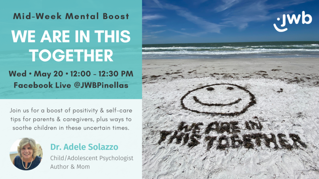 Join us for a boost of positivity & self-care tips for parents & caregivers, plus ways to soothe children in these uncertain times. The event is being held on May 20th at 12 PM on Facebook Live at @JWBPinellas.